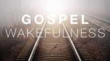 gospel-wakefulness